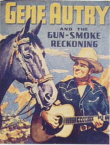 Gene Autry and Gun-Smoke Reckoning